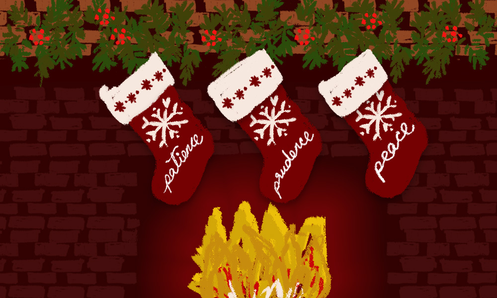 In this illustration, we see three stockings hanging above a lit fireplace. The stockings are red with white folds on the top. Each stocking has one of these three words written on them: patience, prudence, peace.
