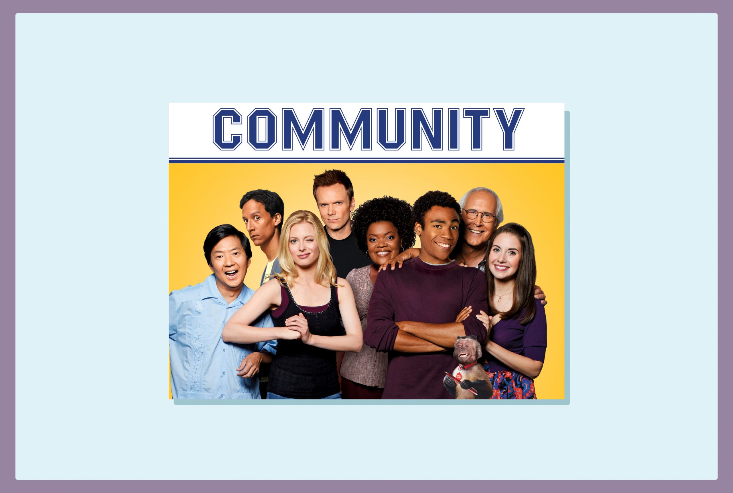 A group of 8 friends - one black woman, one black man, one asian man, one brown man from the Middle East, two white women and two white men - along with a monkey pose for a photo under the title 'Community'