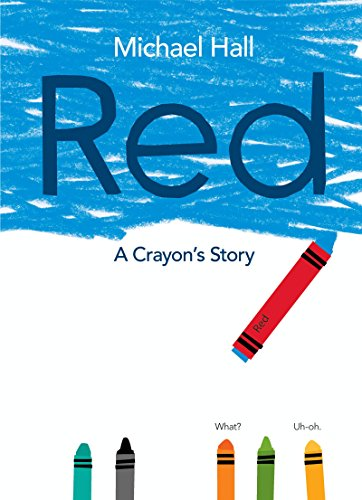 The cover of the book, 'Red: A Crayon's Story' by Michael Hall