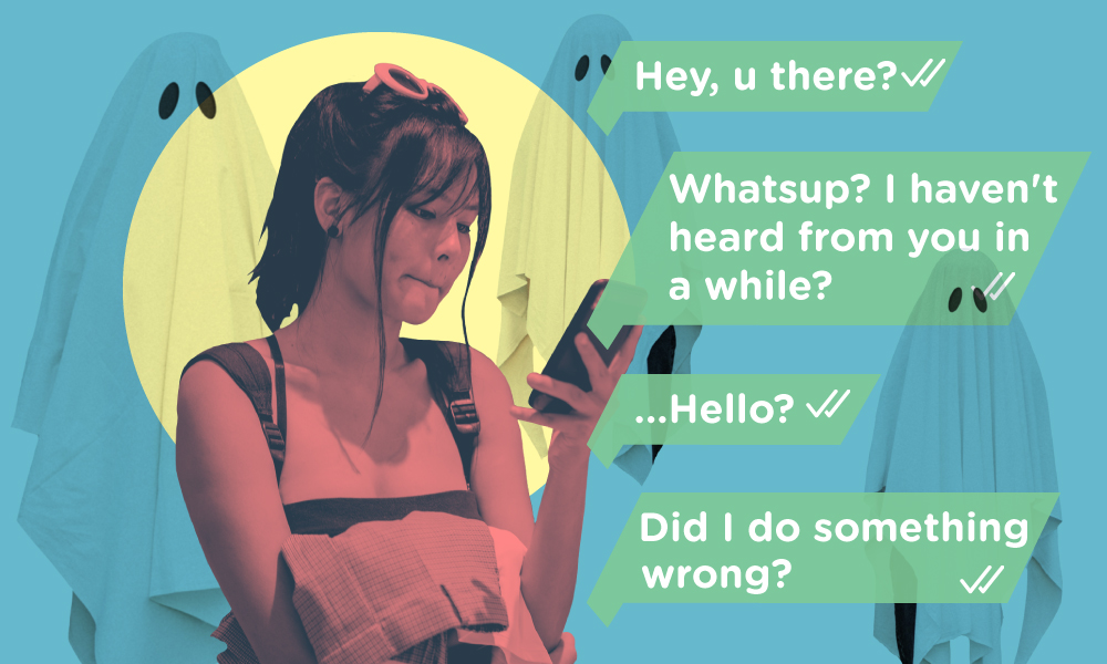 Image of a girl looking at her phone anxiously with messages asking 'hey u there?', 'whatsup? havent heard from you in a while', 'Hello?' and 'did I do something wrong?' with ghosts in the background
